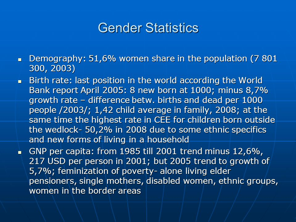 Statistics- gender 60,8% of all population is in the working age 60,8% of all population is in the working age Structure of the working force: 53,1% men, 49,9% female.