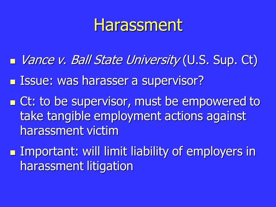 Harassment Vance v. Ball State University (U.S. Sup.