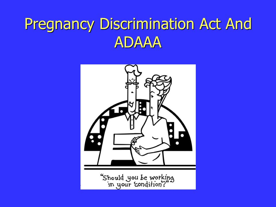 Pregnancy Discrimination Act And ADAAA