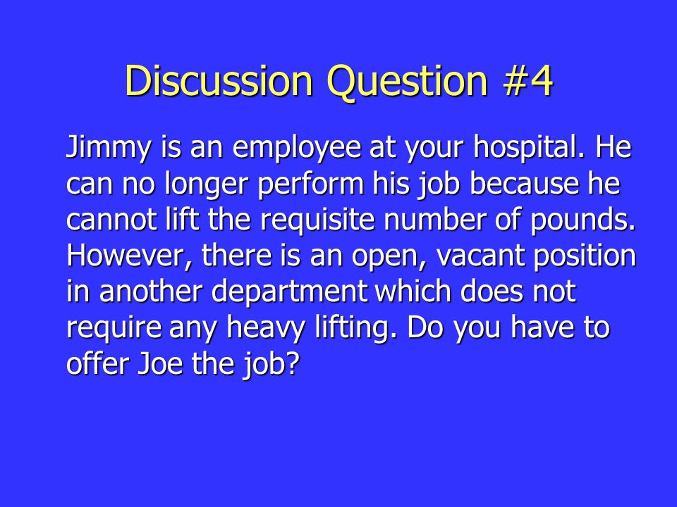 Discussion Question #4 Jimmy is an employee at your hospital.