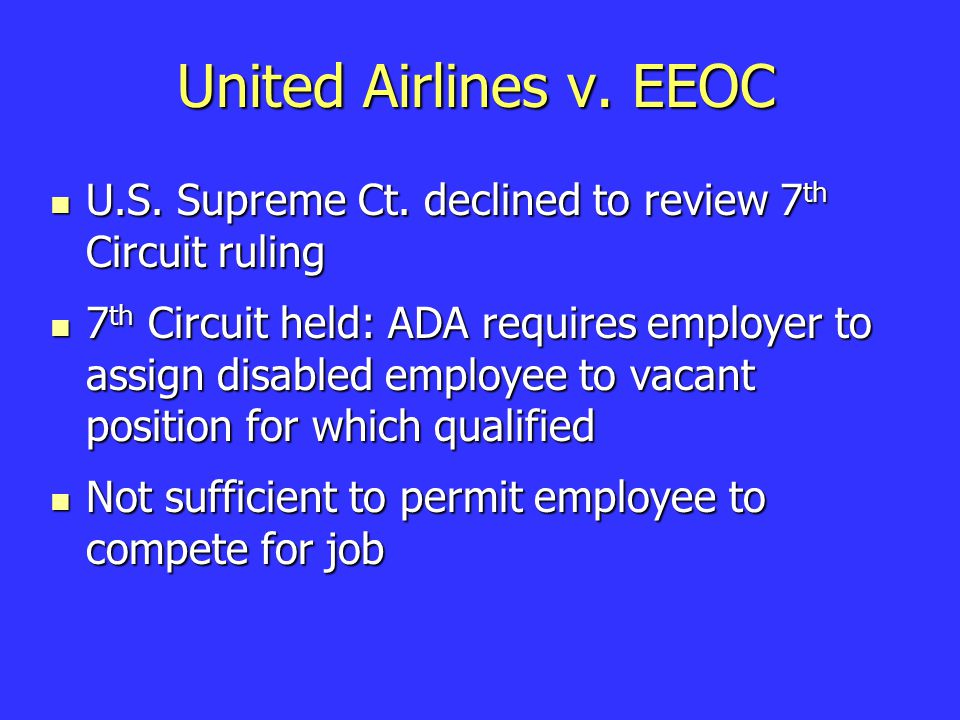 United Airlines v. EEOC U.S. Supreme Ct. declined to review 7 th Circuit ruling U.S.