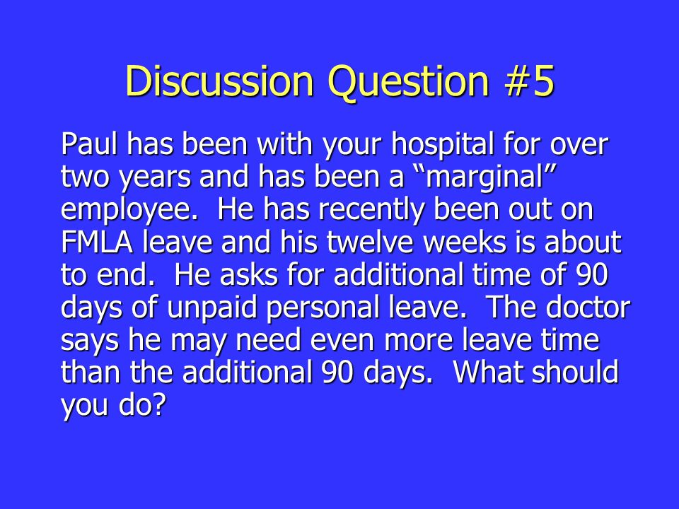 Discussion Question #5 Paul has been with your hospital for over two years and has been a marginal employee.