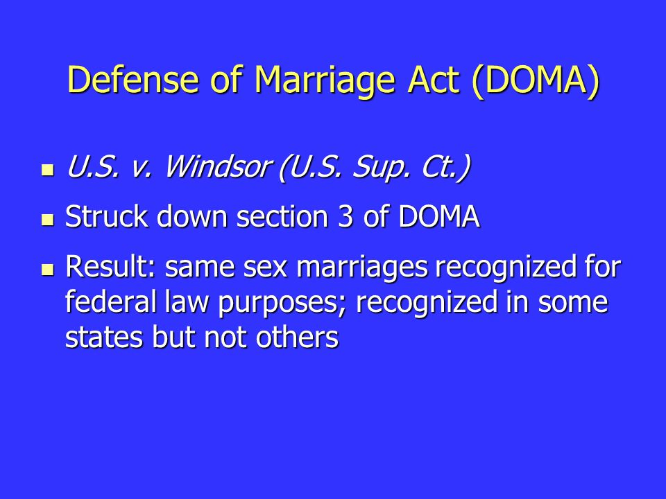 Defense of Marriage Act (DOMA) U.S. v. Windsor (U.S.