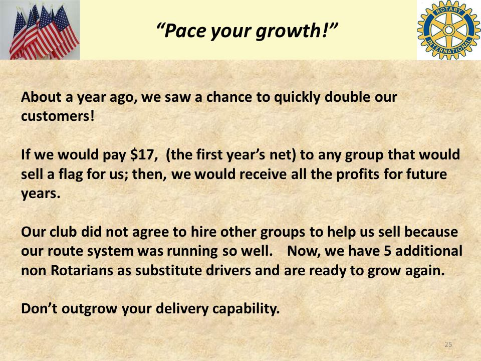 """Pace your growth!"" About a year ago, we saw a chance to quickly double our customers! If we would pay $17, (the first year's net) to any group that w"