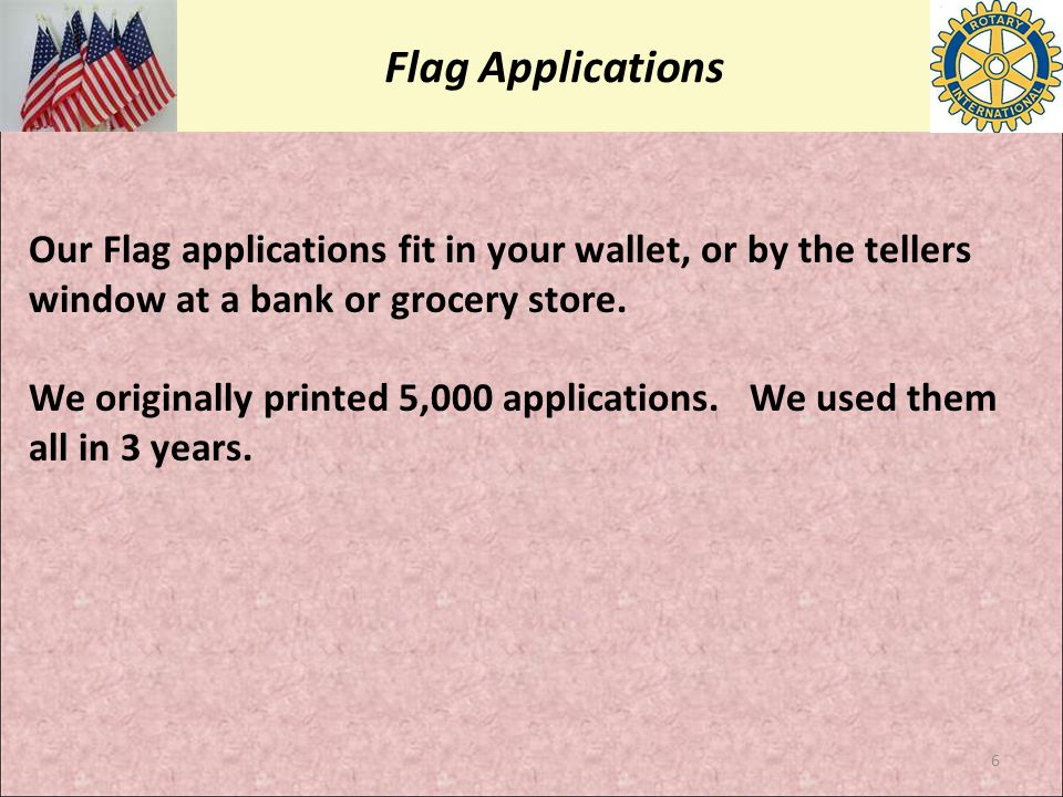 In a Nutshell We lease a flag for $25 / year.Since the flag cost $8, we net: $17 the first year.