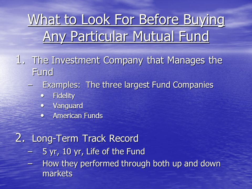 What to Look For Before Buying Any Particular Mutual Fund 1.