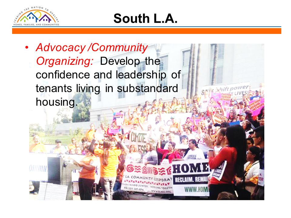 South L.A. Advocacy /Community Organizing: Develop the confidence and leadership of tenants living in substandard housing.