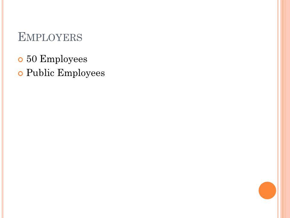 E MPLOYERS 50 Employees Public Employees