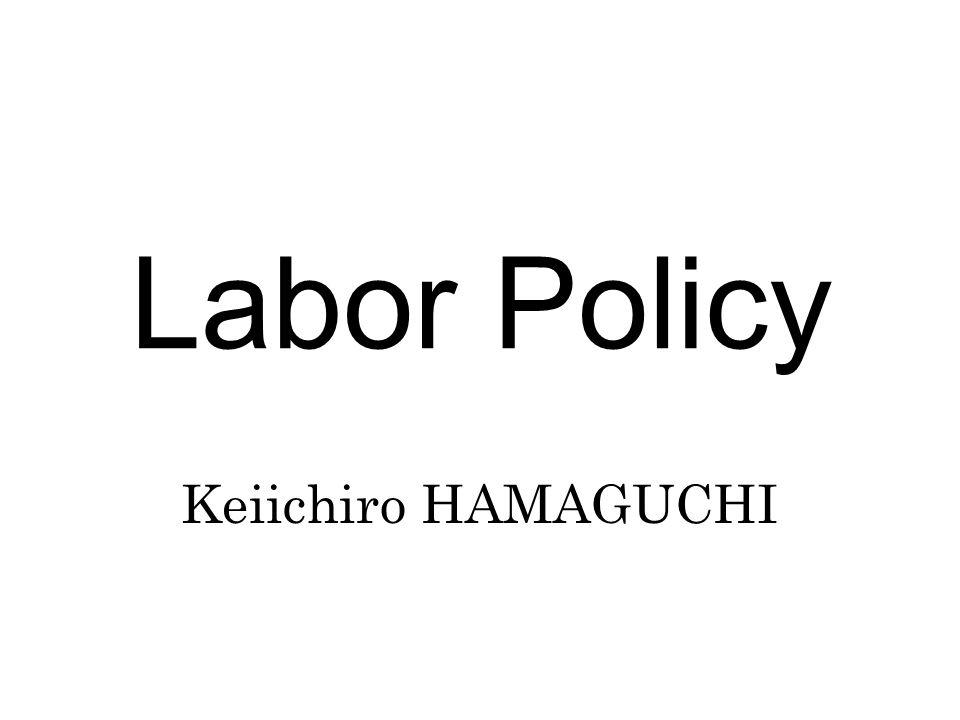 Labor Policy Keiichiro HAMAGUCHI