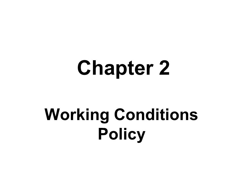 Chapter 2 Working Conditions Policy