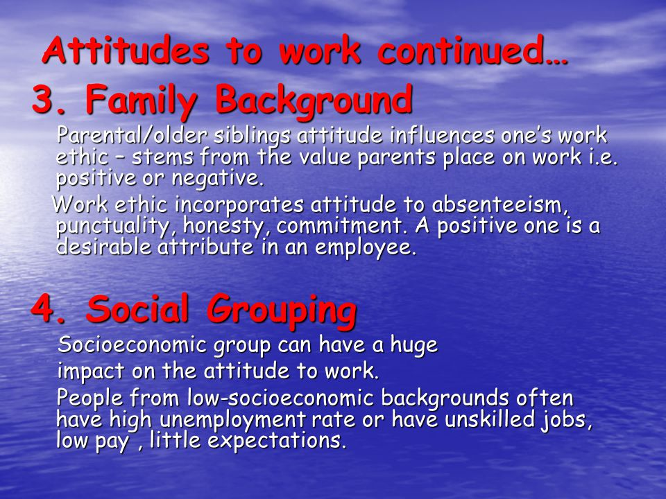 Attitudes to work continued… 3.