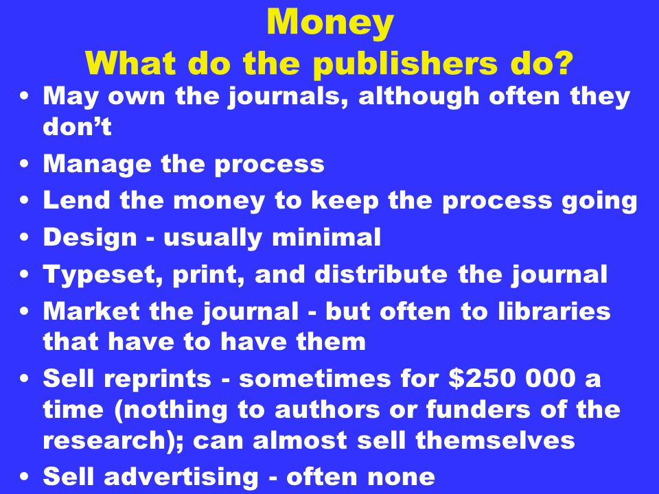 Money What do the publishers do.