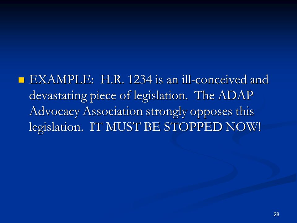 28 EXAMPLE: H.R. 1234 is an ill-conceived and devastating piece of legislation.