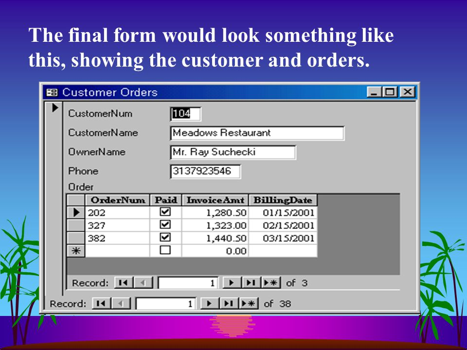 The final form would look something like this, showing the customer and orders.