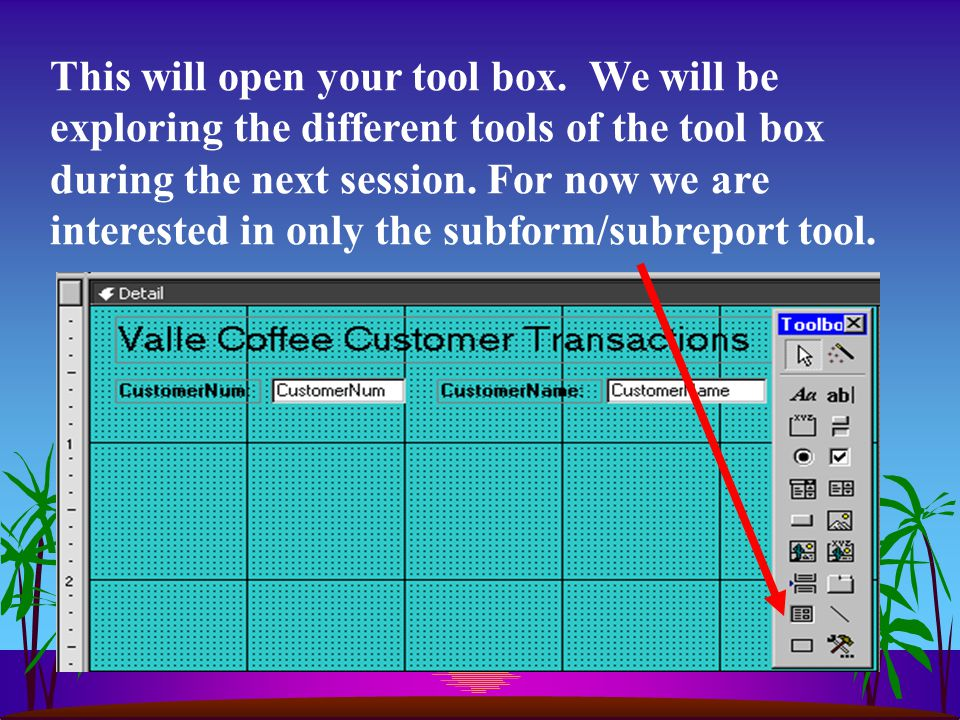 This will open your tool box. We will be exploring the different tools of the tool box during the next session. For now we are interested in only the