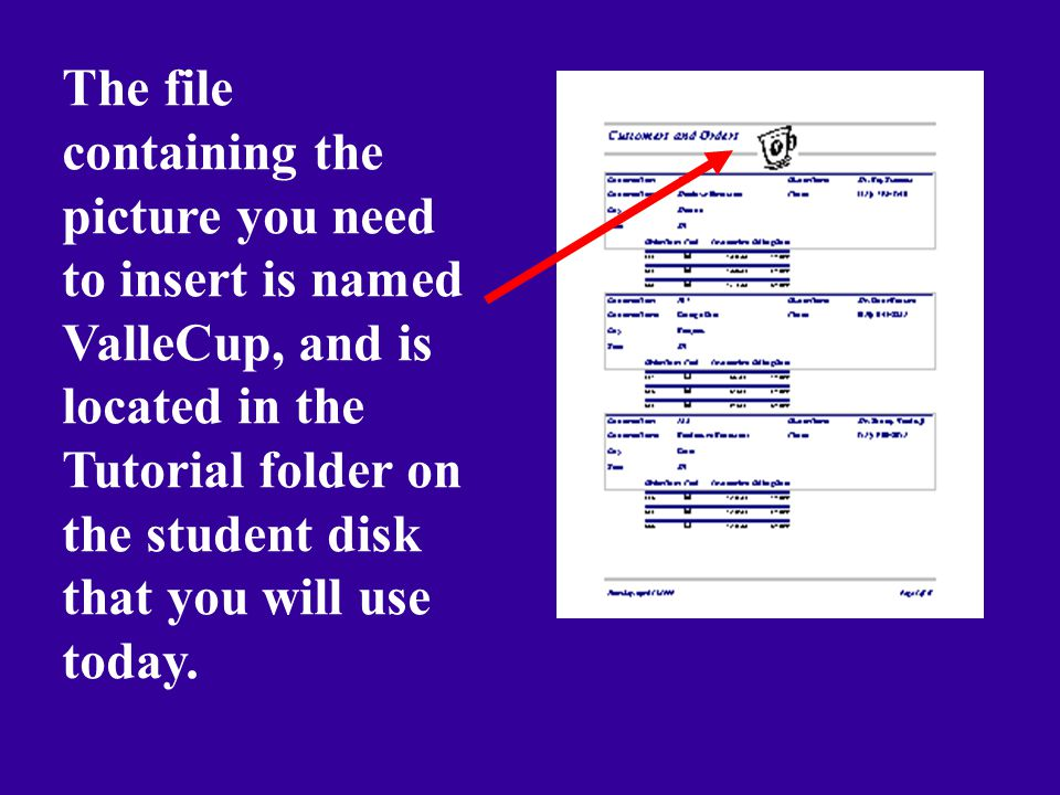 The file containing the picture you need to insert is named ValleCup, and is located in the Tutorial folder on the student disk that you will use today.