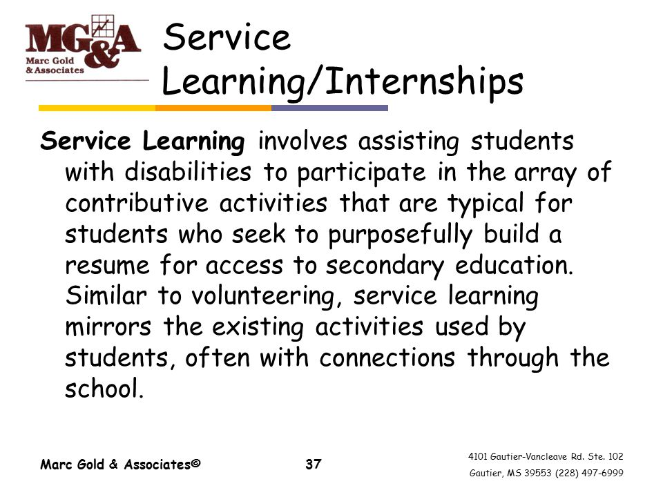 4101 Gautier-Vancleave Rd. Ste. 102 Gautier, MS 39553 (228) 497-6999 Service Learning/Internships Service Learning involves assisting students with di