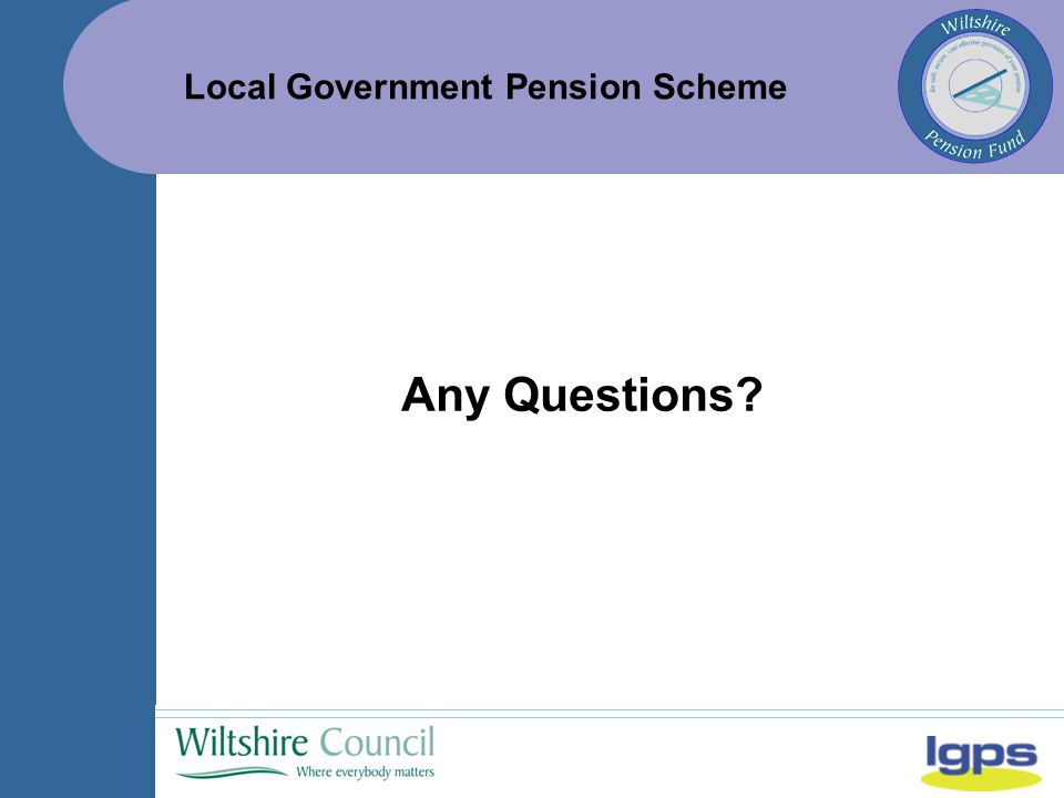 Local Government Pension Scheme Any Questions