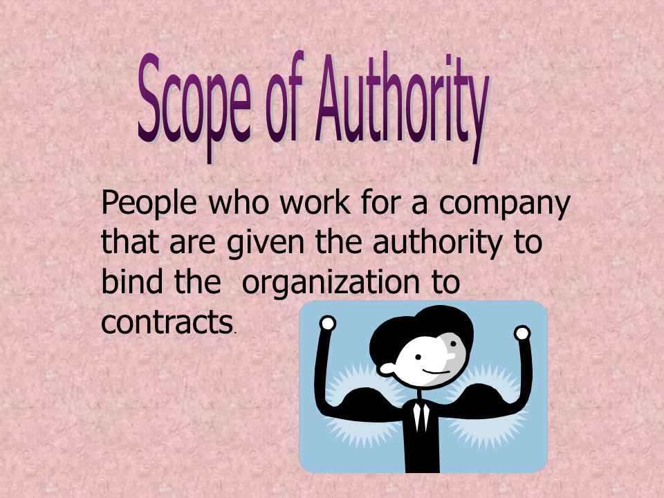 People who work for a company that are given the authority to bind the organization to contracts.