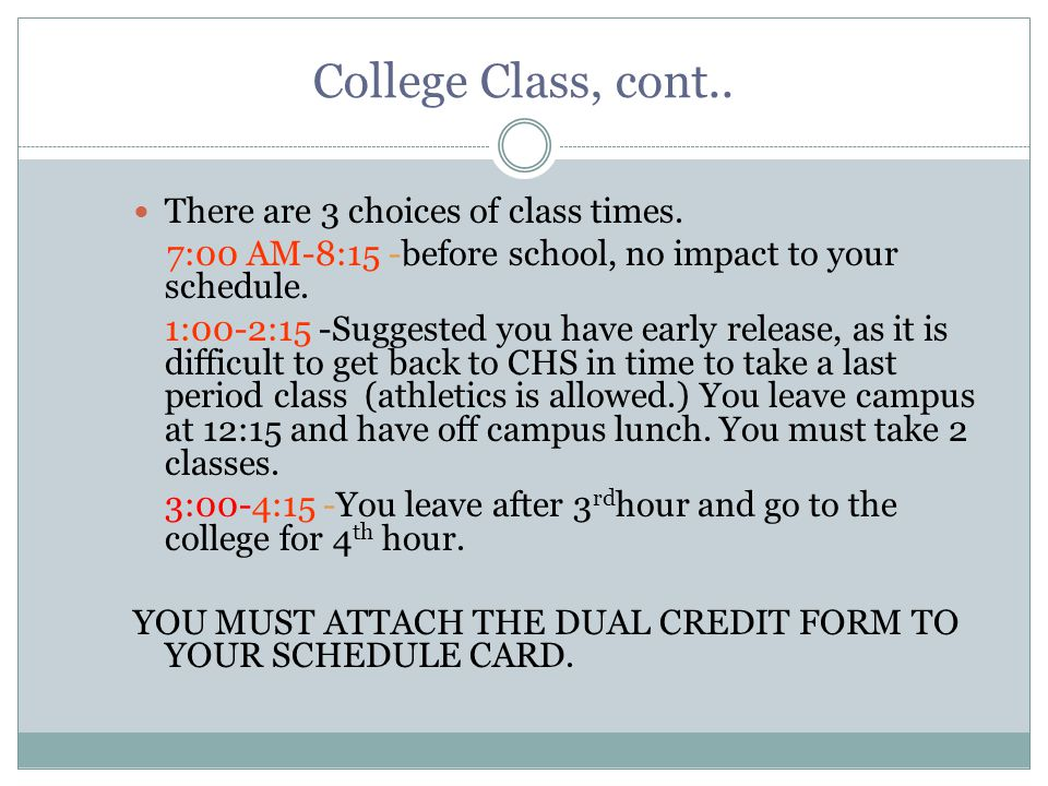 College Class, cont..There are 3 choices of class times.