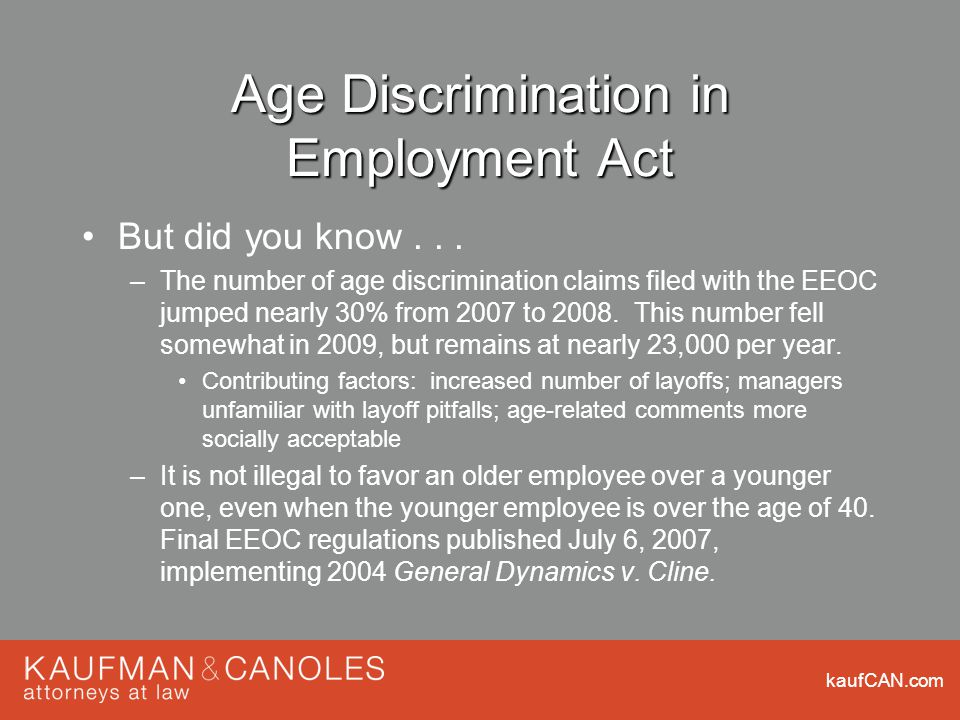 kaufCAN.com Age Discrimination in Employment Act But did you know...