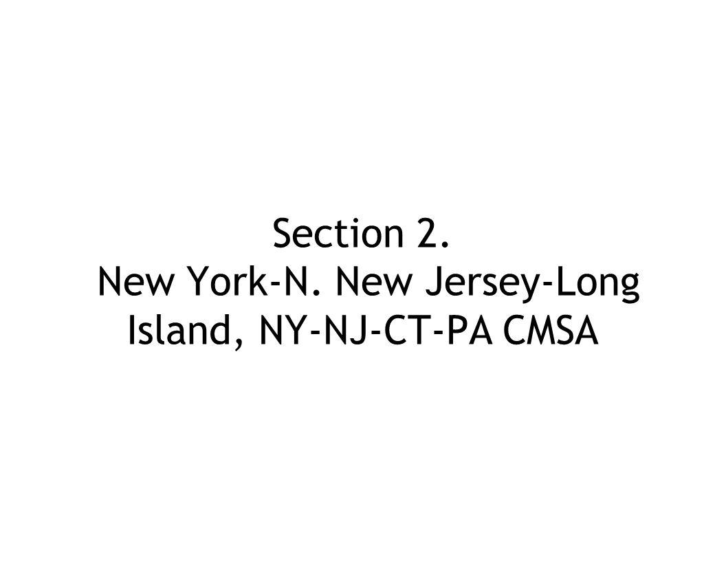 Section 2. New York-N. New Jersey-Long Island, NY-NJ-CT-PA CMSA