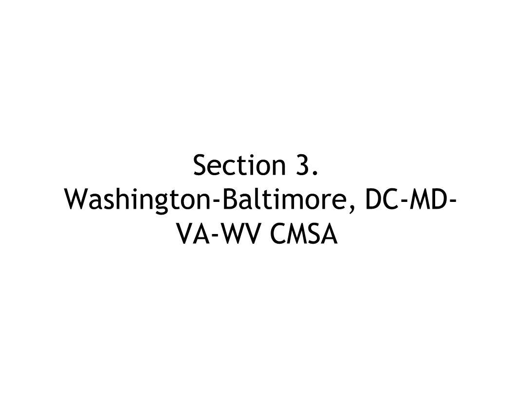 Section 3. Washington-Baltimore, DC-MD- VA-WV CMSA