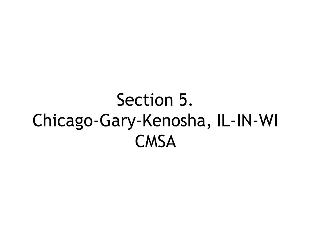 Section 5. Chicago-Gary-Kenosha, IL-IN-WI CMSA