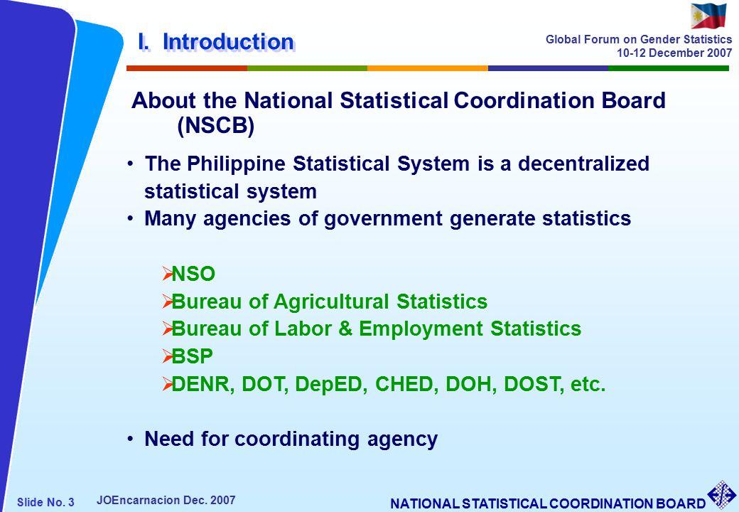 NATIONAL STATISTICAL COORDINATION BOARD Slide No. 3 JOEncarnacion Dec.