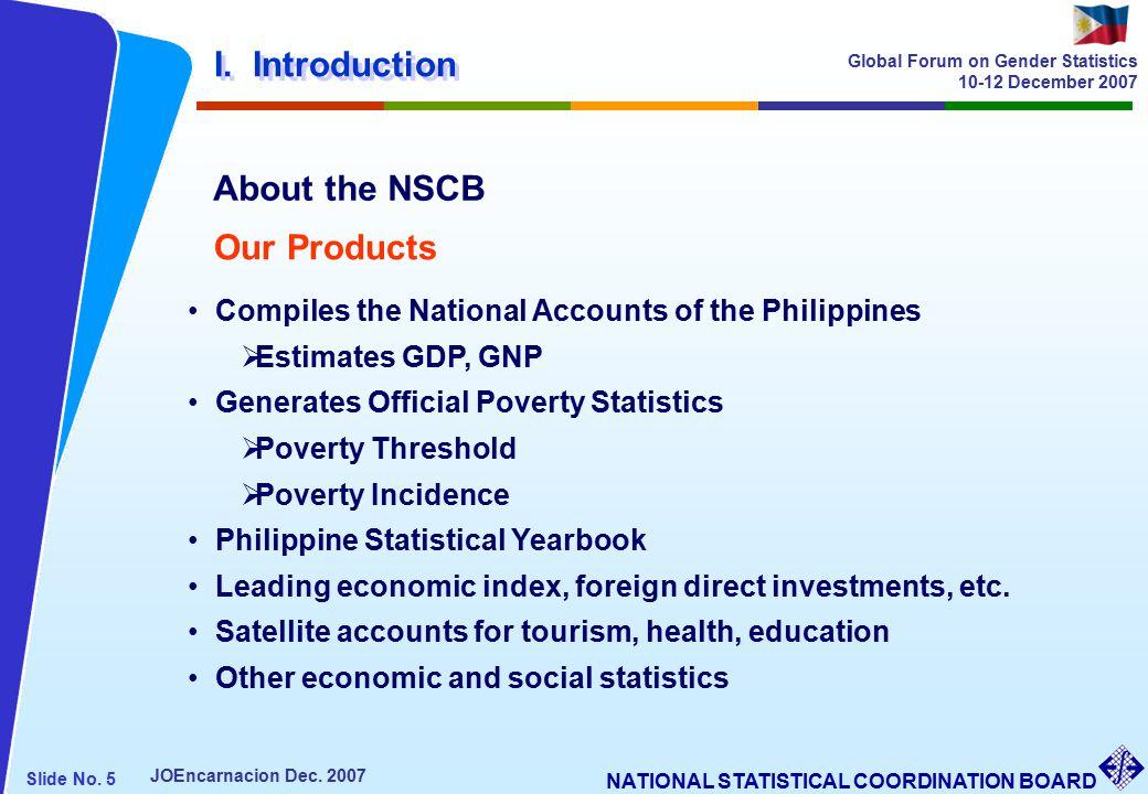 NATIONAL STATISTICAL COORDINATION BOARD Slide No. 5 JOEncarnacion Dec.