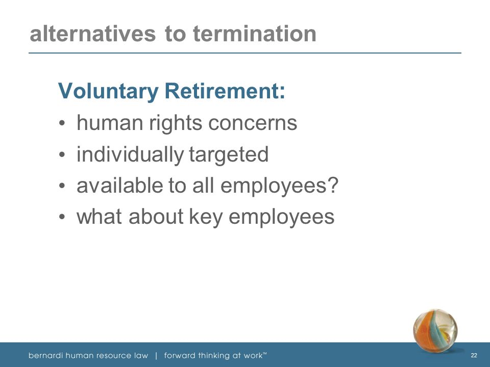 22 Voluntary Retirement : human rights concerns individually targeted available to all employees.