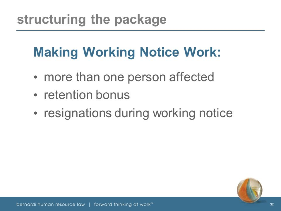 32 structuring the package Making Working Notice Work: more than one person affected retention bonus resignations during working notice