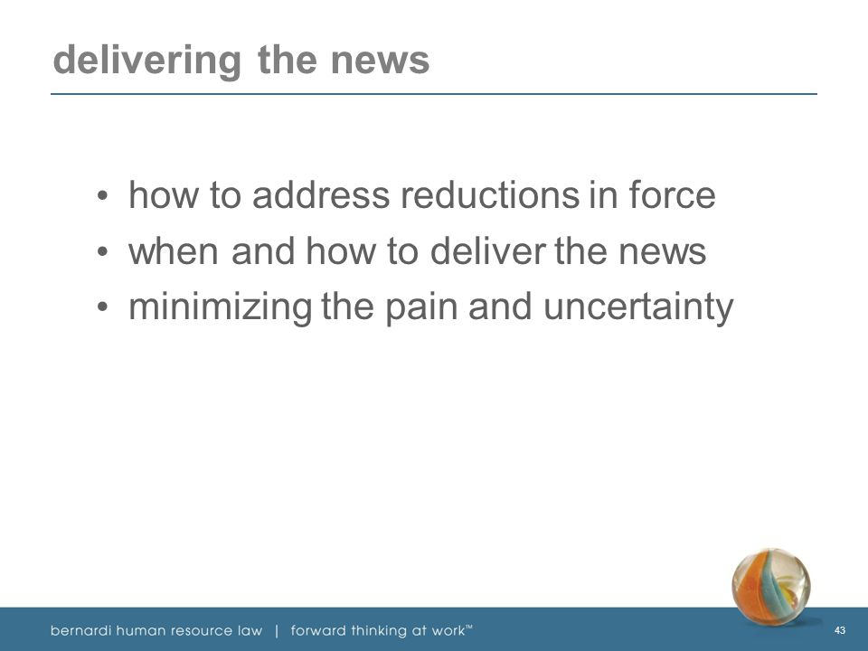 43 delivering the news how to address reductions in force when and how to deliver the news minimizing the pain and uncertainty