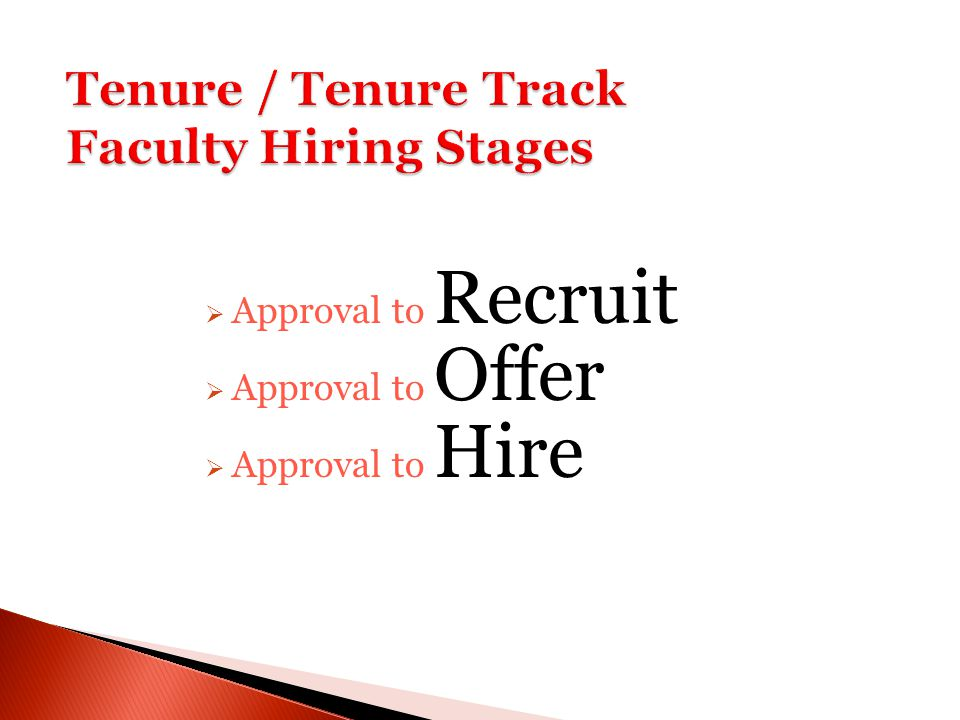  Approval to Recruit  Approval to Offer  Approval to Hire