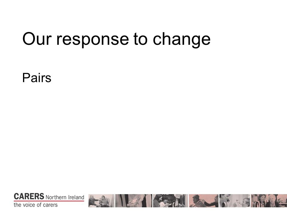 Our response to change Pairs
