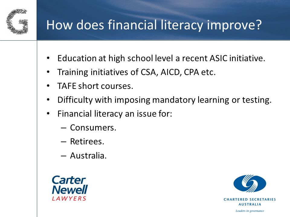 How does financial literacy improve. Education at high school level a recent ASIC initiative.