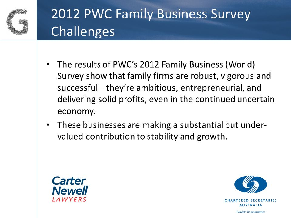 2012 PWC Family Business Survey Challenges The results of PWC's 2012 Family Business (World) Survey show that family firms are robust, vigorous and successful – they're ambitious, entrepreneurial, and delivering solid profits, even in the continued uncertain economy.