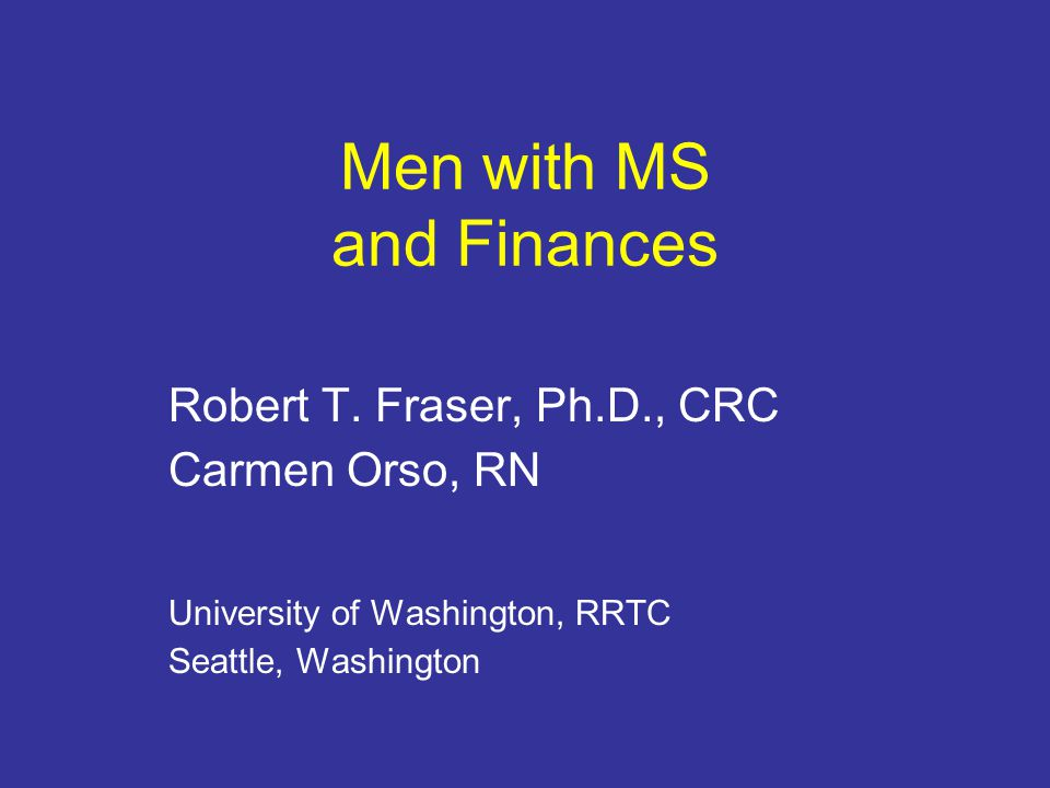 Men with MS and Finances Robert T.