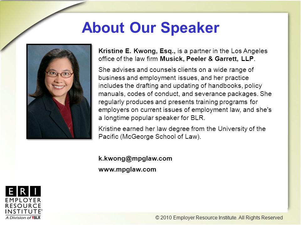 © 2010 Employer Resource Institute. All Rights Reserved About Our Speaker Kristine E.