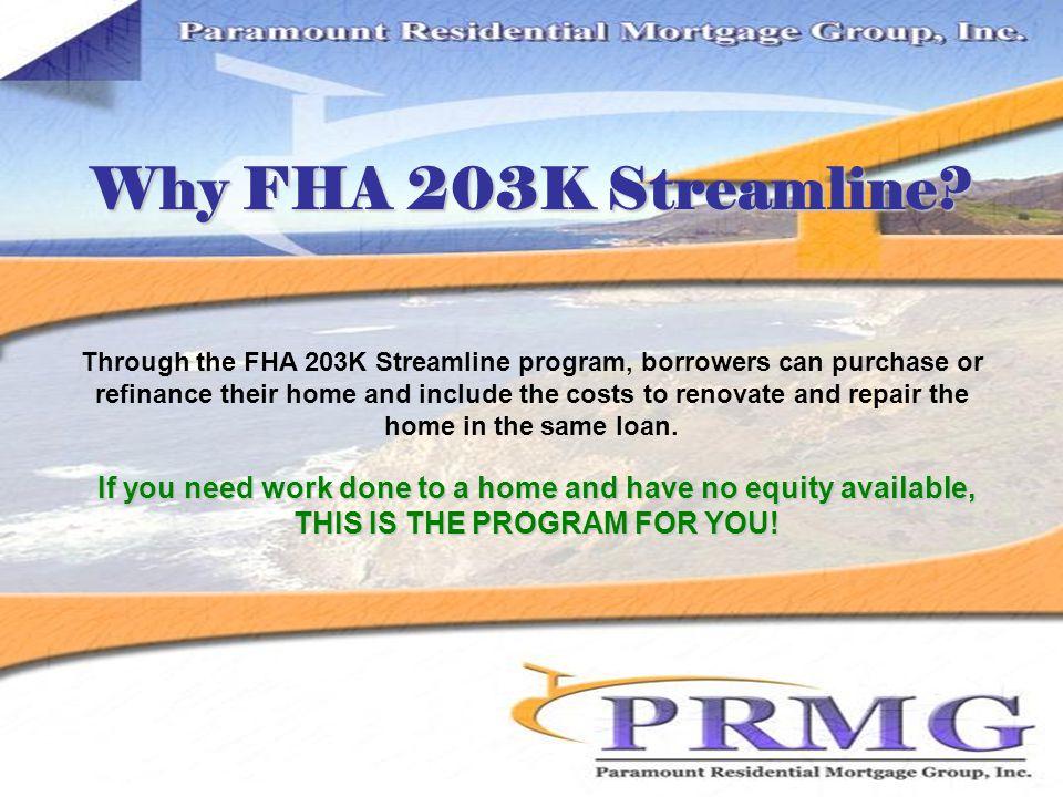 Why FHA 203K Streamline.