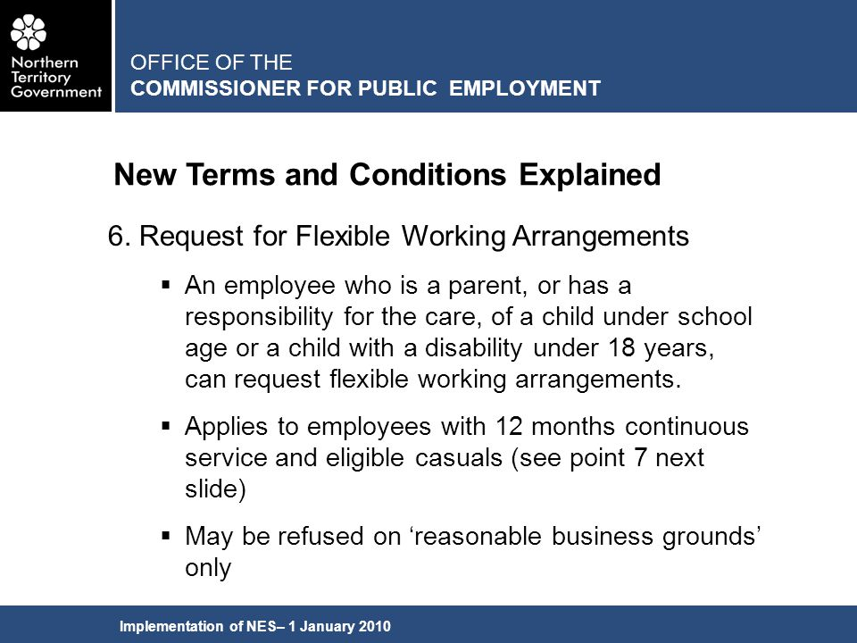 Implementation of NES– 1 January 2010 New Terms and Conditions Explained OFFICE OF THE COMMISSIONER FOR PUBLIC EMPLOYMENT 6.