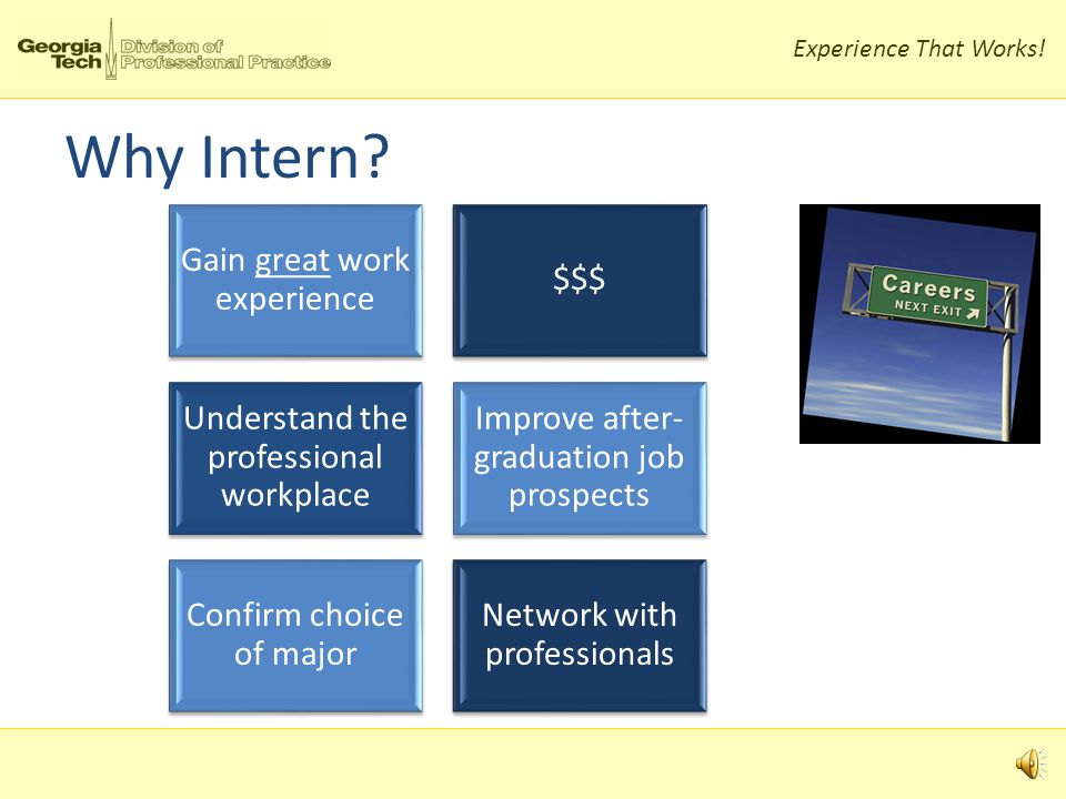 Experience That Works.Why Intern.