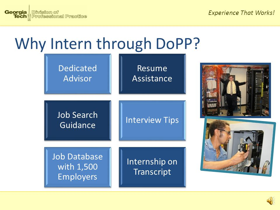 Experience That Works. Why Intern.