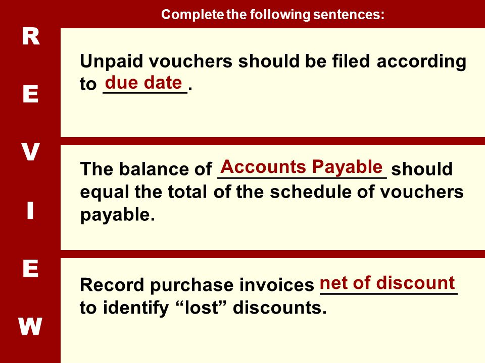 REVIEWREVIEW Unpaid vouchers should be filed according to ________.