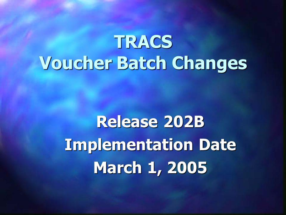 TRACS Voucher Batch Changes TRACS Voucher Batch Changes  Standardize Voucher Edits for CA Vouchers  Return Compliance Percentage with Voucher Message  Rejection of Rent Supplement & RAP Vouchers submitted with Special Claims  Voucher MAT Changes