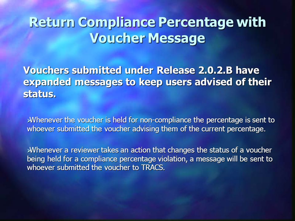 Return Compliance Percentage with Voucher Message Vouchers submitted under Release 2.0.2.B have expanded messages to keep users advised of their status.