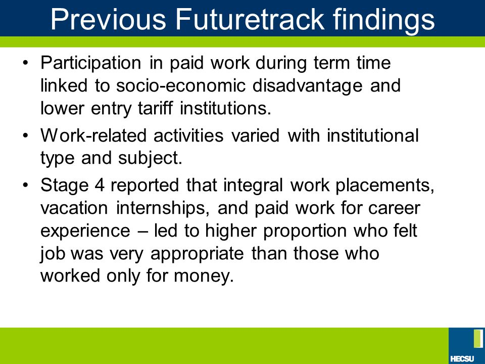 Previous Futuretrack findings Participation in paid work during term time linked to socio-economic disadvantage and lower entry tariff institutions.