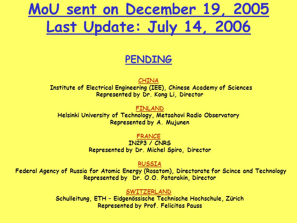 MoU sent on December 19, 2005 Last Update: July 14, 2006 PENDING CHINA Institute of Electrical Engineering (IEE), Chinese Academy of Sciences Represented by Dr.