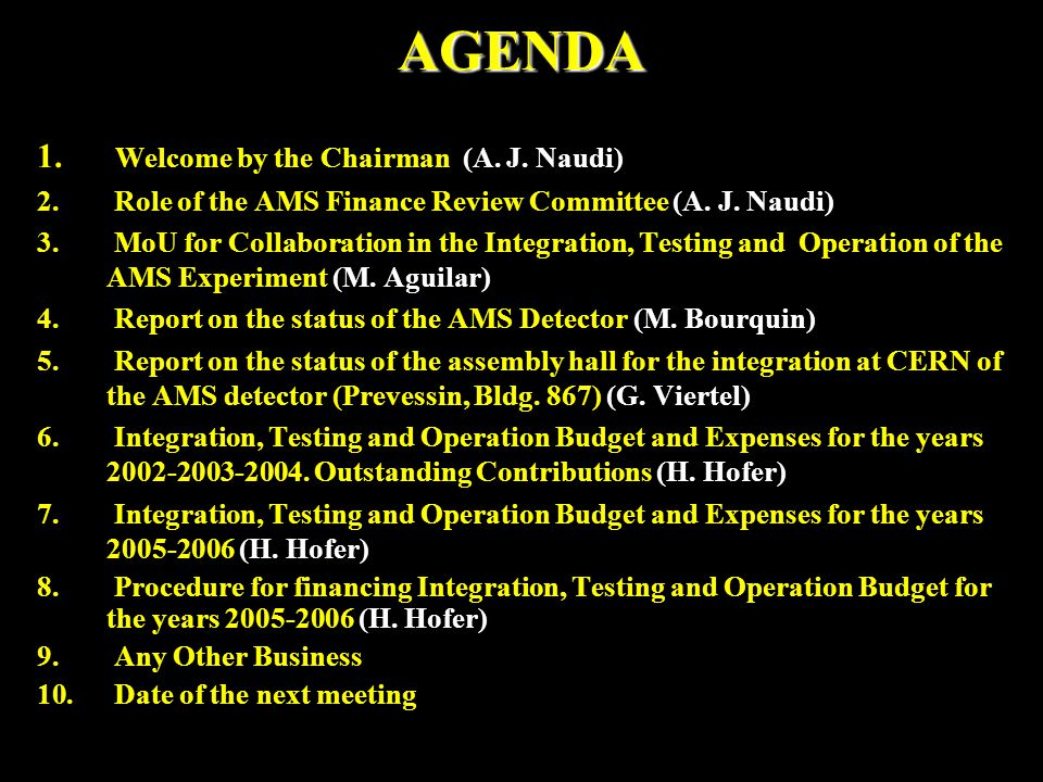 DECISIONS For the management of the Integration, Testing and Operation Budget &Expenses of the AMS Experiment, a CERN account, under the control of A.J.