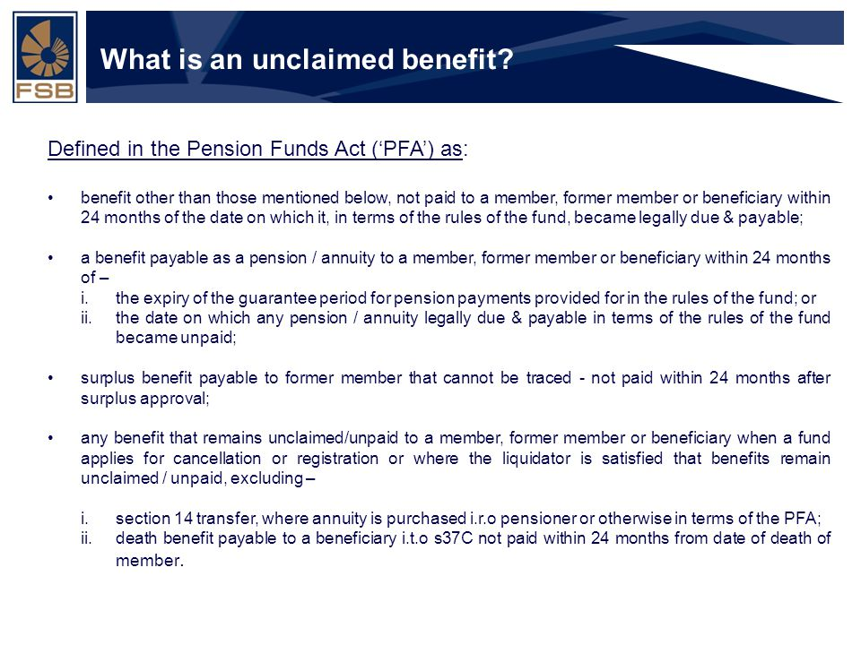 Financial Services Board Slide 4 What is an unclaimed benefit.